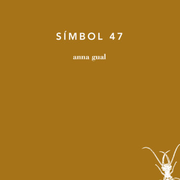 """El """"Símbol 47"""" de l'Anna Gual"""