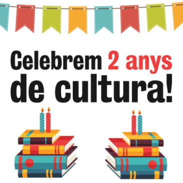 2 anys de cultura són per celebrar-los!