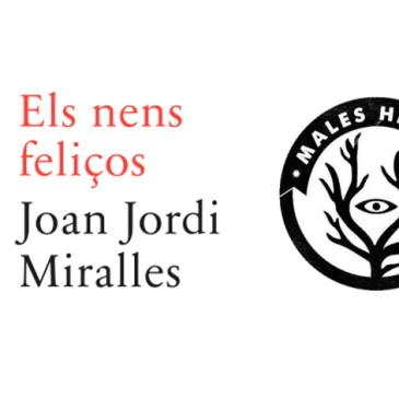 """""""Els nens feliços"""" de Joan Jordi Miralles. Presentació"""