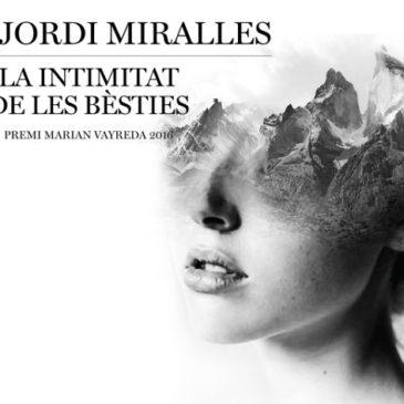 """Joan Jordi Miralles presenta """"La intimitat de les bèsties"""""""